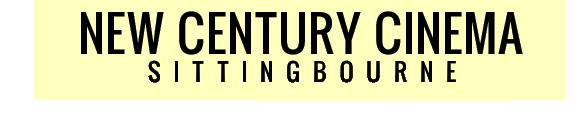 New Century Cinema - Sittingbourne